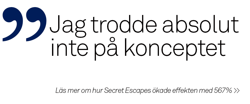 SÅ ÖKADE SECRET ESCAPES EFFEKTEN MED 567%